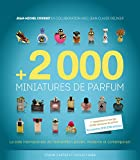 +2 000 miniatures de parfum : La cote internationale de l'échantillon ancien, moderne et contemporain